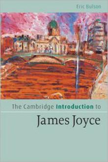 The Cambridge Introduction to James Joyce - Eric Bulson