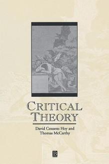 Critical Theory - David Couzens Hoy, Thomas A. McCarthy