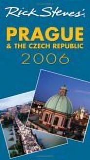 Rick Steves' Prague & the Czech Republic 2006 (Rick Steves' City and Regional Guides) - Rick Steves,Honza Vihan