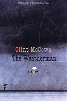 The Weatherman: A Novel - Clint McCown