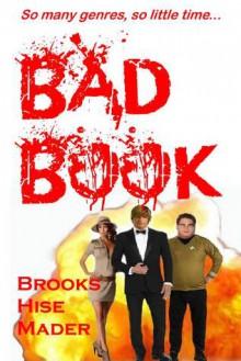 Bad Book - K.S. Brooks, Stephen Hise, J.D. Mader