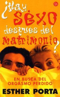 Hay Sexo Despues Del Matrimonio?/is There Sex After Marriage? - Esther Porta