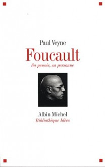Foucault. Sa pensée, sa personne - Paul Veyne
