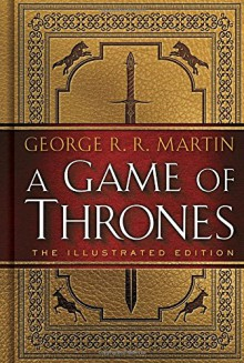 A Game of Thrones: The Illustrated Edition: A Song of Ice and Fire: Book One - George R. R. Martin, John Hodgman