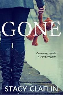Gone (Gone #1) - Stacy Claflin