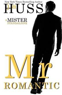 Mr. Romantic (The Mister Series) (Volume 2) - J A Huss