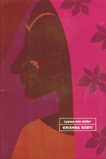 Lyssna min dotter - Krishna Sobti