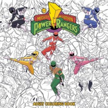 Mighty Morphin Power Rangers Adult Coloring Book - Hendry Pratsetya,Jamal Campbell,Goni Montes
