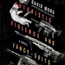 Futuristic Violence and Fancy Suits - David Wong,Christy Carlson Romano