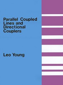 Parallel Coupled Lines and Directional Couplers - Leo Young