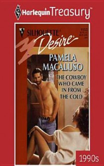 The Cowboy Who Came in from the Cold - Pamela Macaluso
