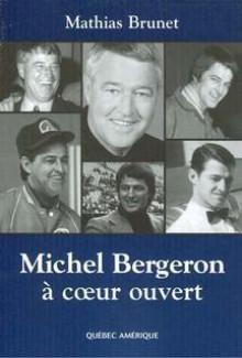 Michel Bergeron À Coeur Ouvert - Mathias Brunet, Michel Bergeron