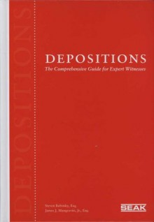 Depositions: The Comprehensive Guide for Expert Witnesses - Steven Babitsky, James J. Mangraviti Jr.