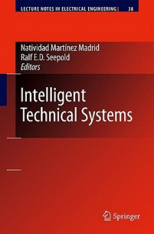 Intelligent Technical Systems - Natividad Martinez Madrid, Ralf E.D. Seepold