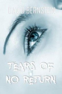 Tears of No Return - David Bernstein