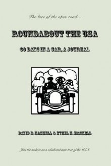 Roundabout the USA: 60 Days in a Car, a Journal - David D. Haskell