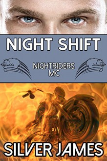 Night Shift (Nightriders Motorcycle Club Book 1) - Silver James