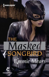 The Masked Songbird - Emmie Mears