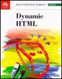 Dynamic HTML, Illustrated Introductory - Sasha Vodnik