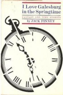 I Love Galesburg in the Springtime - Jack Finney