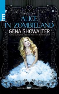 Alice in Zombieland - Gena Showalter