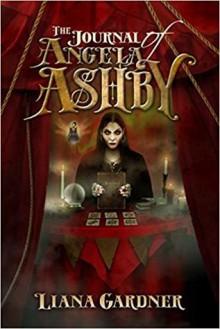 The Journal of Angela Ashby - Liana Gardner