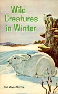 Wild creatures in winter - Neil Wayne Northey