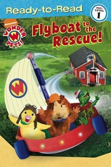 Flyboat to the Rescue! - Melinda Richards, Little Airplane Productions, Michael Zodorozny