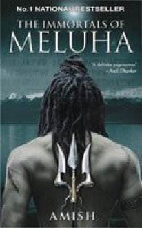 The Immortals of Meluha - Amish Tripathi