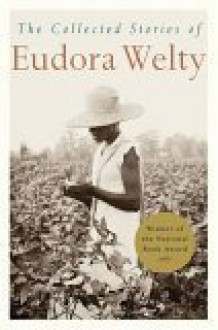 The Collected Stories - Eudora Welty
