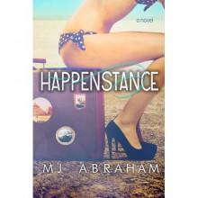 Happenstance (A Second Chance, #1) - M.J. Abraham