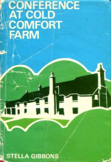 Conference At Cold Comfort Farm - Stella Gibbons