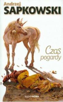 Czas Pogardy - Andrzej Sapkowski