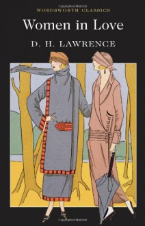 Women in Love (Wordsworth Classics) - D.H. Lawrence, Jeff Wallace