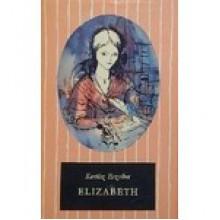 Elizabeth: Elizabeth Barrett-Browning életregénye - Erzsébet Kertész, Lajos Kondor