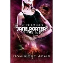 Seducing Jane Porter - Dominique Adair