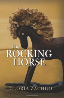 The Rocking Horse - Gloria Zachgo