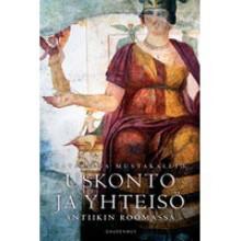 Uskonto ja yhteisö antiikin Roomassa - Katariina Mustakallio