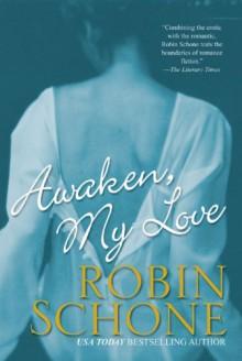 Awaken, My Love (Brava Historical Romance) - Robin Schone