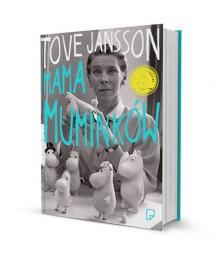 Tove Jansson. Mama Muminków - Boel Westin, Bogumiła Ratajczak