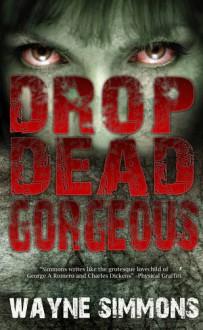 Drop Dead Gorgeous - Wayne Simmons
