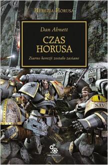 Czas Horusa (Herezja Horusa, #1) - Dan Abnett,Michał Kubiak