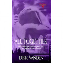 All Together: The All Trilogy Complete Digital Edition - Dirk Vanden