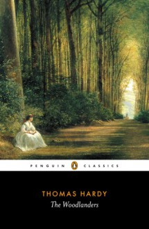 The Woodlanders - Patricia Ingham,Thomas Hardy