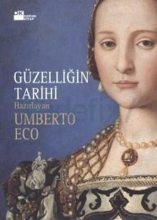 Güzelliğin Tarihi - Umberto Eco, Ali Cevat Akkoyunlu