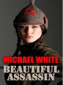 Beautiful Assassin - Michael C. White