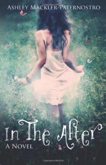 In The After - Ashley Mackler-Paternostro