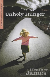 Unholy Hunger - Heather James