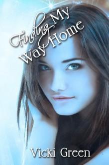 Finding My Way Home - Vicki Green, Kathy Krick