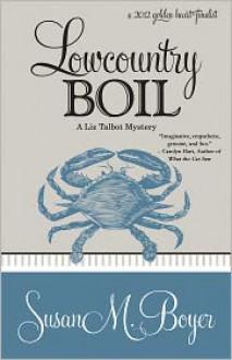 Lowcountry Boil: A Liz Talbot Mystery - Susan M. Boyer